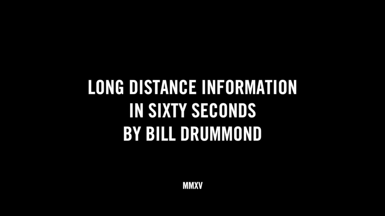 LONG DISTANCE INFORMATION IN SIXTY SECONDS BY BILL DRUMMOND