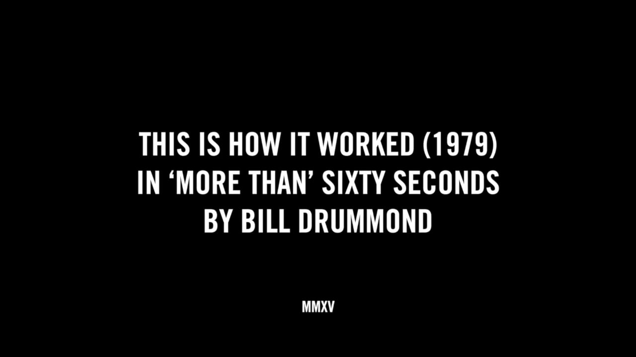 THIS IS HOW IT WORKED (1979) IN SIXTY SECONDS BY BILL DRUMMOND