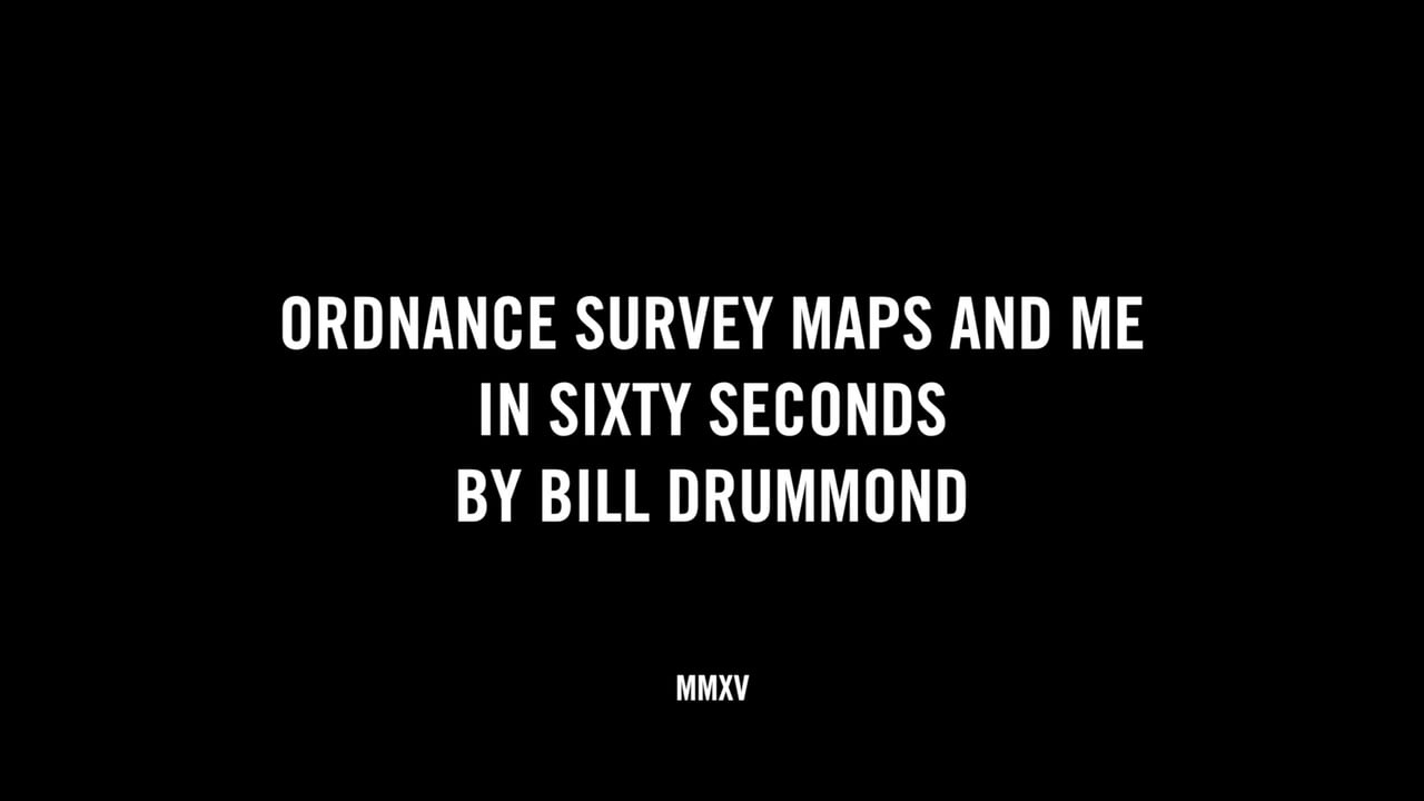 ORDNANCE SURVEY MAPS IN SIXTY SECONDS BY BILL DRUMMOND