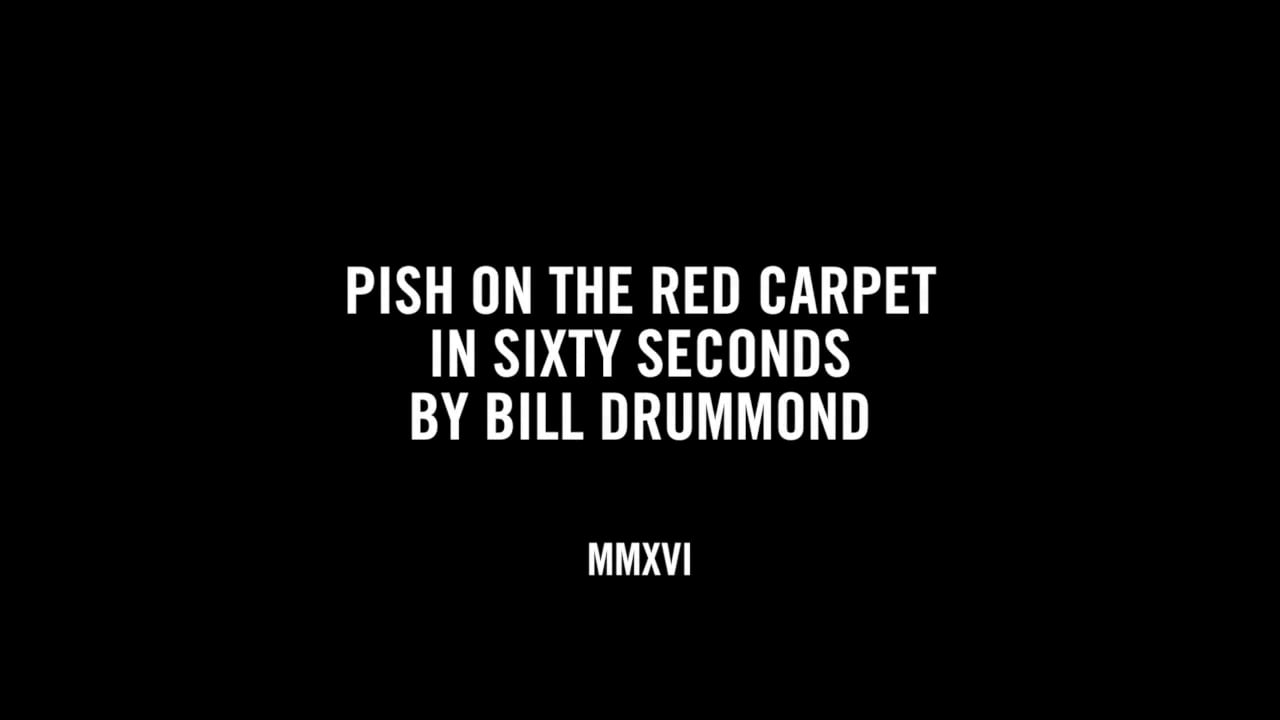 PISH ON THE RED CARPET IN SIXTY SECONDS BY BILL DRUMMOND