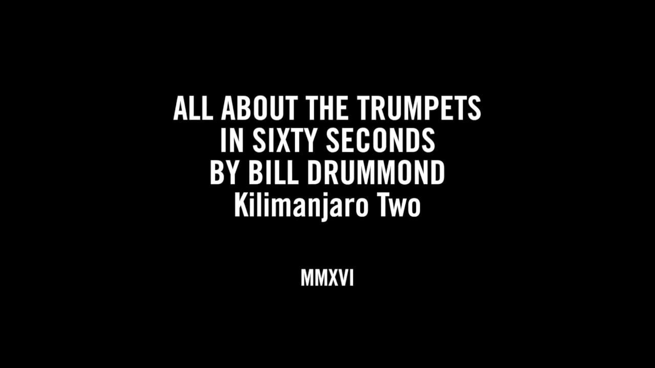 ALL ABOUT THE TRUMPETS - KILIMANJARO TWO IN SIXTY SECONDS BY BILL DRUMMOND