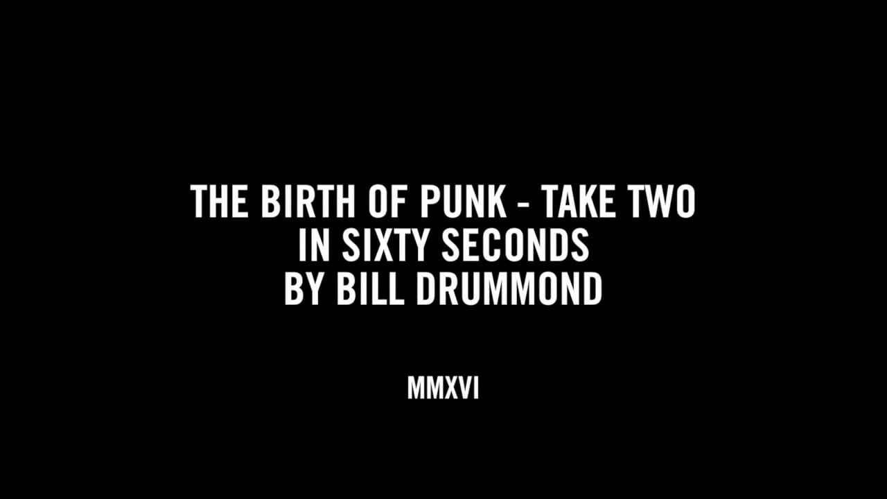BIRTH OF PUNK - TAKE TWO IN SIXTY SECONDS BY BILL DRUMMOND