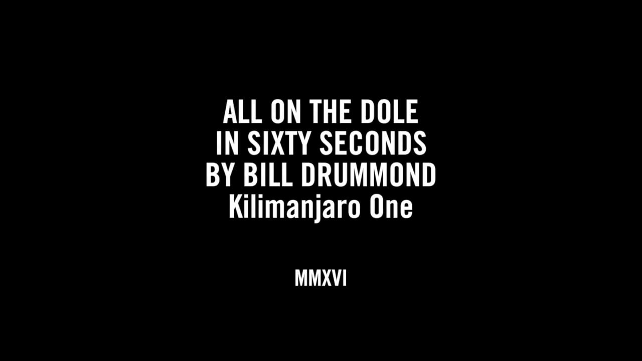 ALL ABOUT THE DOLE - KILIMANJARO ONE IN SIXTY SECONDS BY BILL DRUMMOND