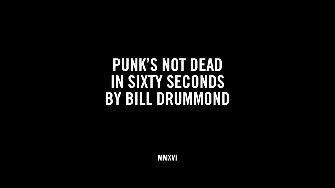 PUNKS NOT DEAD IN SIXTY SECONDS BY BILL DRUMMOND