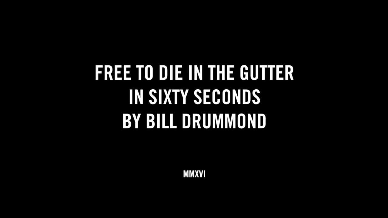 FREE TO DIE IN THE GUTTER IN SIXTY SECONDS BY BILL DRUMMOND
