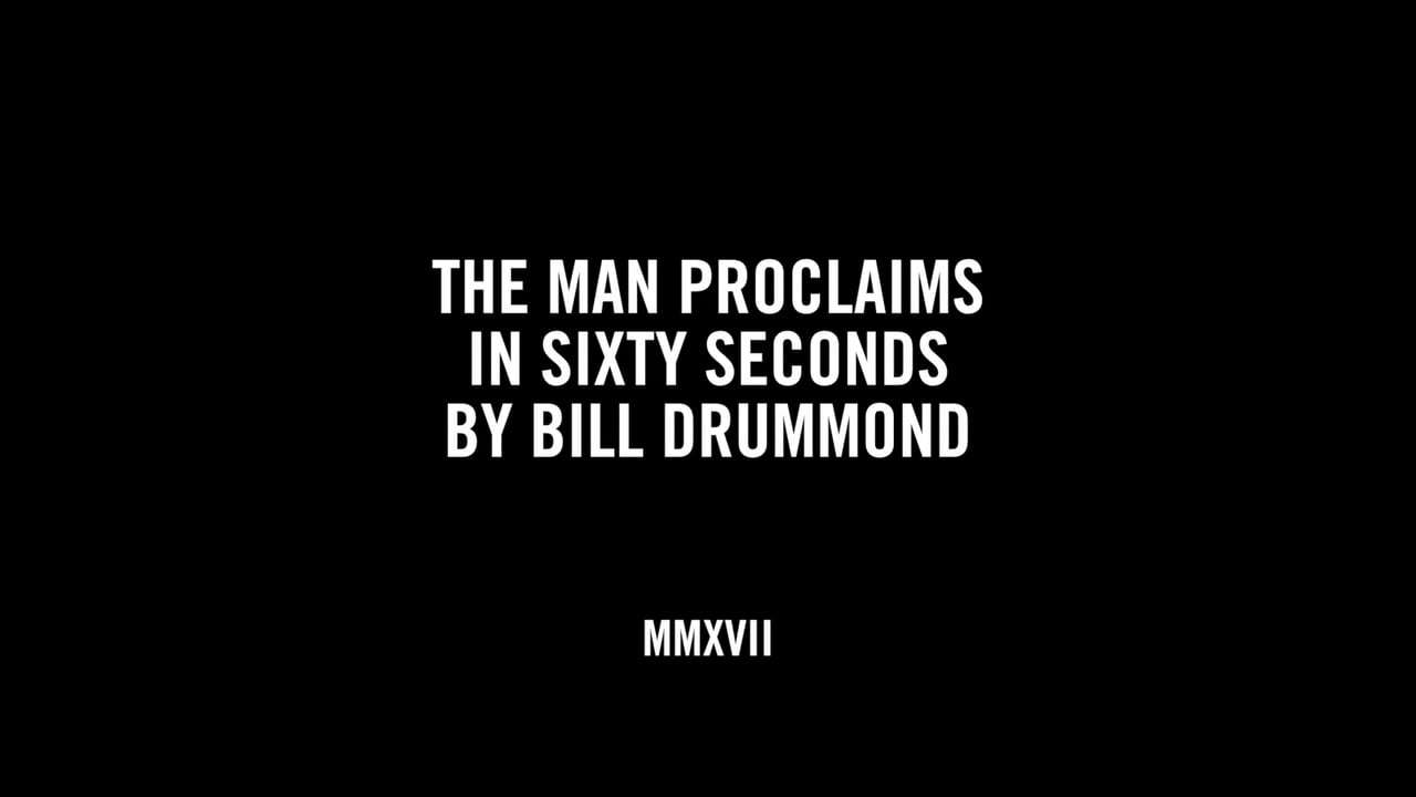 THE MAN PROCLAIMS IN SIXTY SECONDS BY BILL DRUMMOND