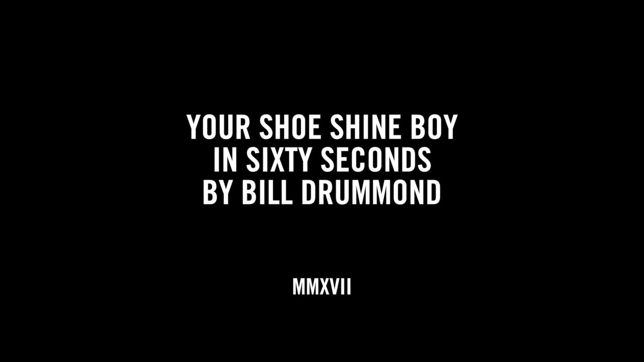 YOUR SHOE SHINE BOY IN SIXTY SECONDS BY BILL DRUMMOND