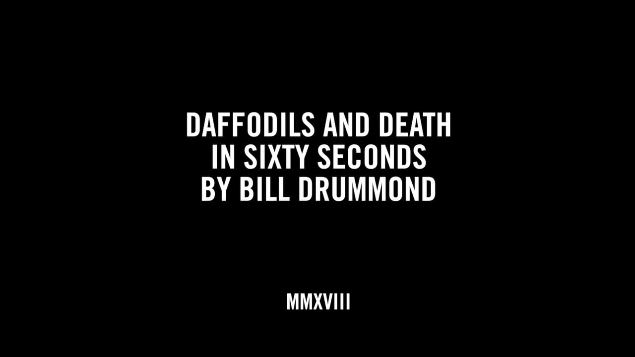 DAFFODILS AND DEATH IN SIXTY SECONDS BY BILL DRUMMOND