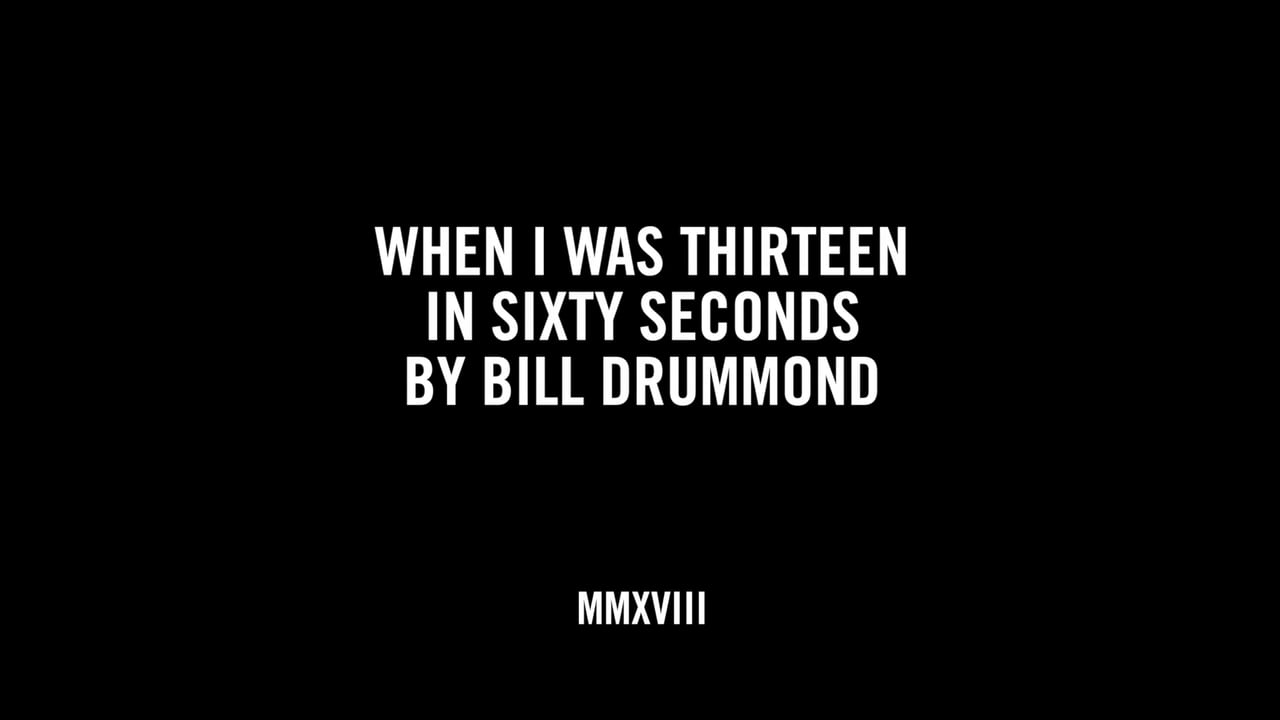 WHEN I WAS THIRTEEN IN SIXTY SECONDS BY BILL DRUMMOND