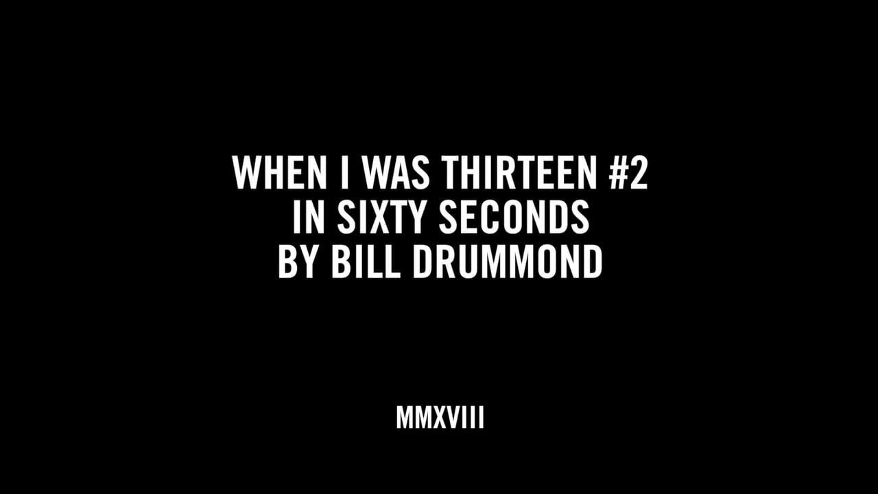 WHEN I WAS THIRTEEN #2 IN SIXTY SECONDS BY BILL DRUMMOND