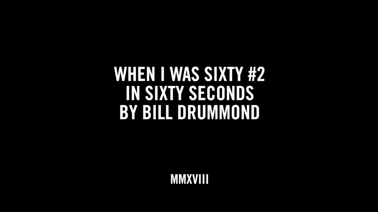 WHEN I WAS SIXTY #2 IN SIXTY SECONDS BY BILL DRUMMOND