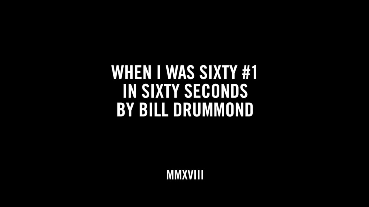 WHEN I WAS SIXTY #1 IN SIXTY SECONDS BY BILL DRUMMOND