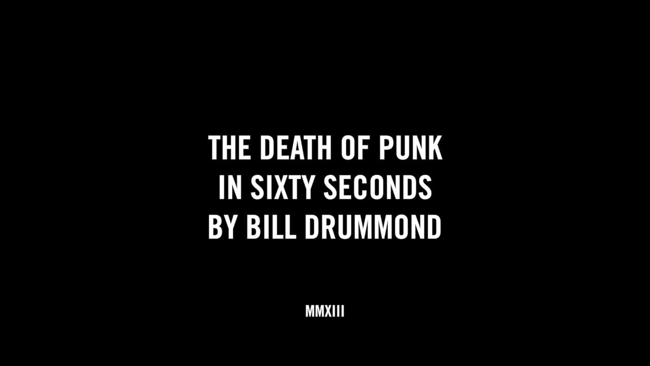 THE DEATH OF PUNK IN SIXTY SECONDS BY BILL DRUMMOND