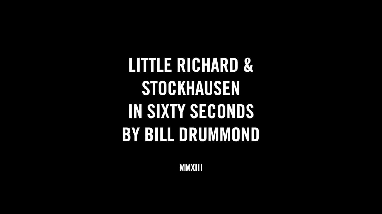 LITTLE RICHARD & STOCKHAUSEN IN SIXTY SECONDS BY BILL DRUMMOND